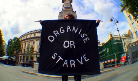 >Organise or Starve: Historic Slogans Remembered With New Importance