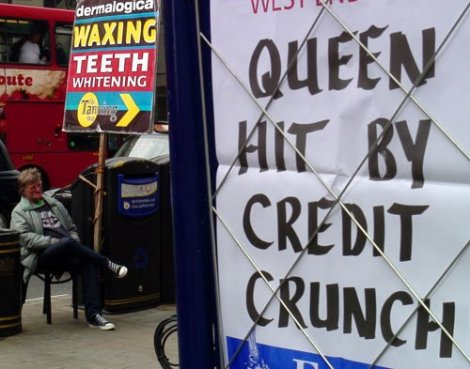 >Our Queen Is Hurt By Credit Crunch